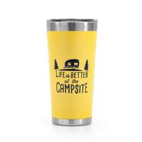 Life Is Better At The Campsite Tumbler - Yellow 20 oz.