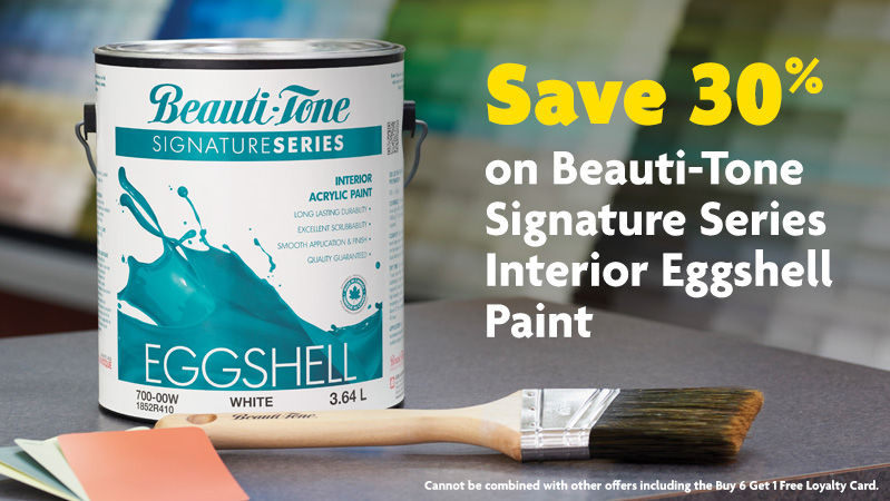 Save 30% on Beauti-Tone Signature Series Interior Eggshell Paint