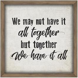 "26"" x 26"" We May Not Have It All Together But Together We Have It All Framed Plaque thumb"