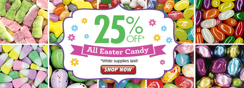 SAVE 25 on Easter Candy!